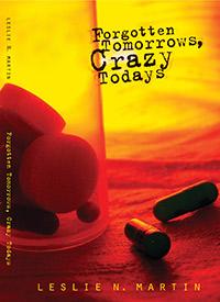 Forgotten Tomorrows, Crazy Todays, written by Leslie (Martin) Breslin
